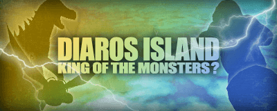MoE_アラート「 DIAROS ISLAND KING OF THE MONSTERS? 」発令!.png